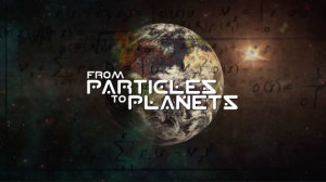 From Particles To Planets
