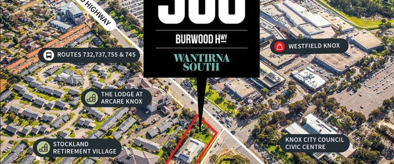 Development / Land commercial property for sale at 500 Burwood Highway Wantirna South VIC 3152