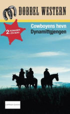 Cowboyens hevn ; Dynamittgjengen