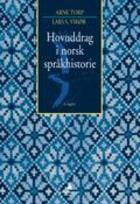 Hovuddrag i norsk språkhistorie