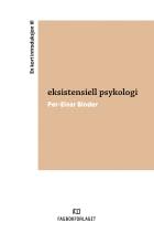 En kort introduksjon til eksistensiell psykologi