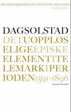 Det uoppløselige episke element i Telemark i perioden 1591-1896