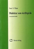 Dialektar som skriftspråk i tre norske distrikt