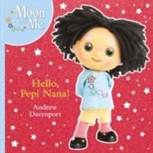 Hello, Pepi Nana