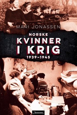 Norske kvinner i krig 1939-1945