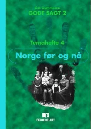 Godt sagt 2, Temahefte 4   Norge før og nå
