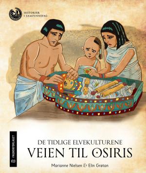 De tidlige elvekulturene: Veien til Osiris, nivå 3