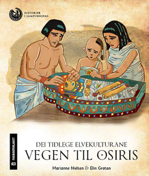 Dei tidlege elvekulturane: Vegen til Osiris