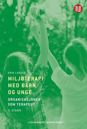 Miljøterapi med barn og unge