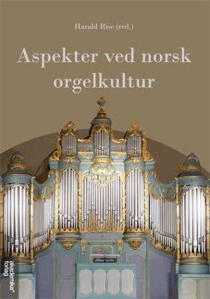 Aspekter ved norsk orgelkultur