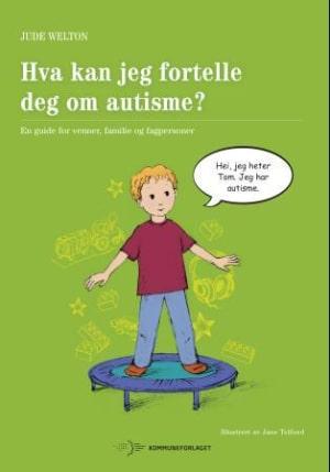 Hva kan jeg fortelle deg om autisme?