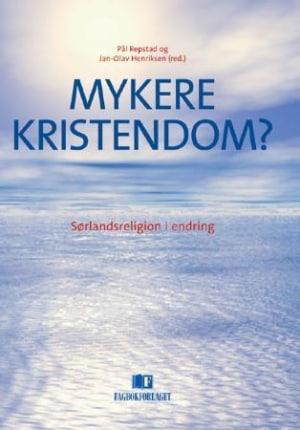 Mykere kristendom?