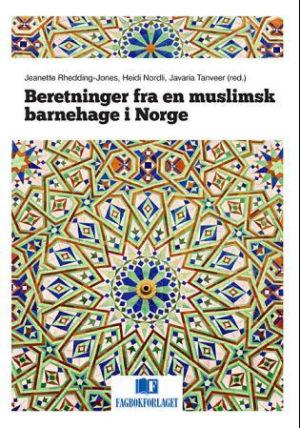 Beretninger fra en muslimsk barnehage i Norge