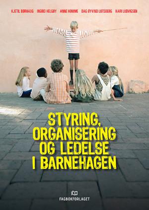 Styring, organisering og ledelse i barnehagen