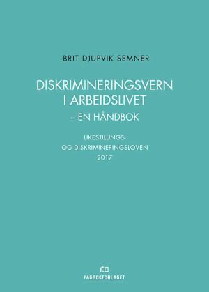 Diskrimineringsvern i arbeidslivet - En håndbok