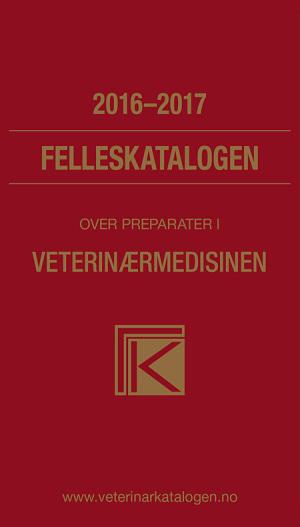 Felleskatalogen over farmasøytiske preparater markedsført i Norge til bruk i veterinærmedisinen 2016-2017