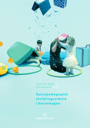 Kunstpedagogisk utviklingsarbeid i barnehagen