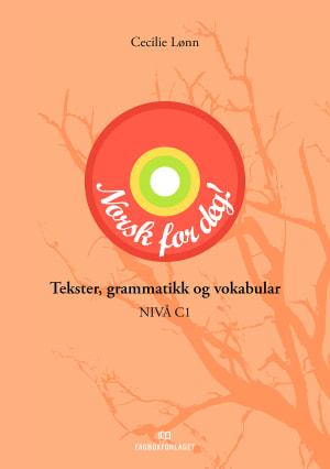 Norsk for deg: Tekster, grammatikk og vokabular