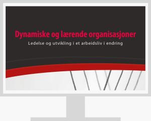 Dynamiske og lærende organisasjoner