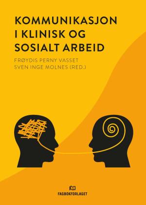 Kommunikasjon i klinisk og sosialt arbeid