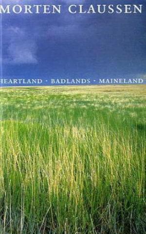Heartland ; Badlands ; Maineland