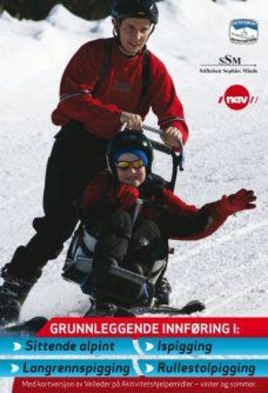 Grunnleggende innføring i sittende alpint, ispigging, langrennspigging og rulles