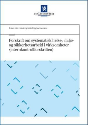 Forskrift om systematisk helse-, miljø- og sikkerhetsarbeid i virksomheter (internkontrollforskriften)