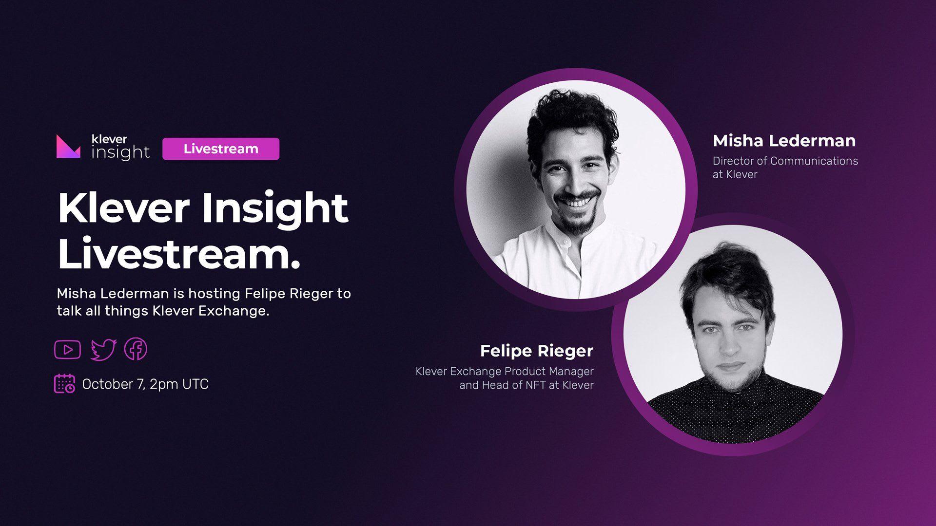 Livestream: Explore all things Klever Exchange with  Misha Lederman & Felipe Rieger