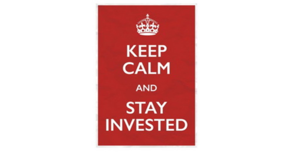 Keep calm and stay invested!
