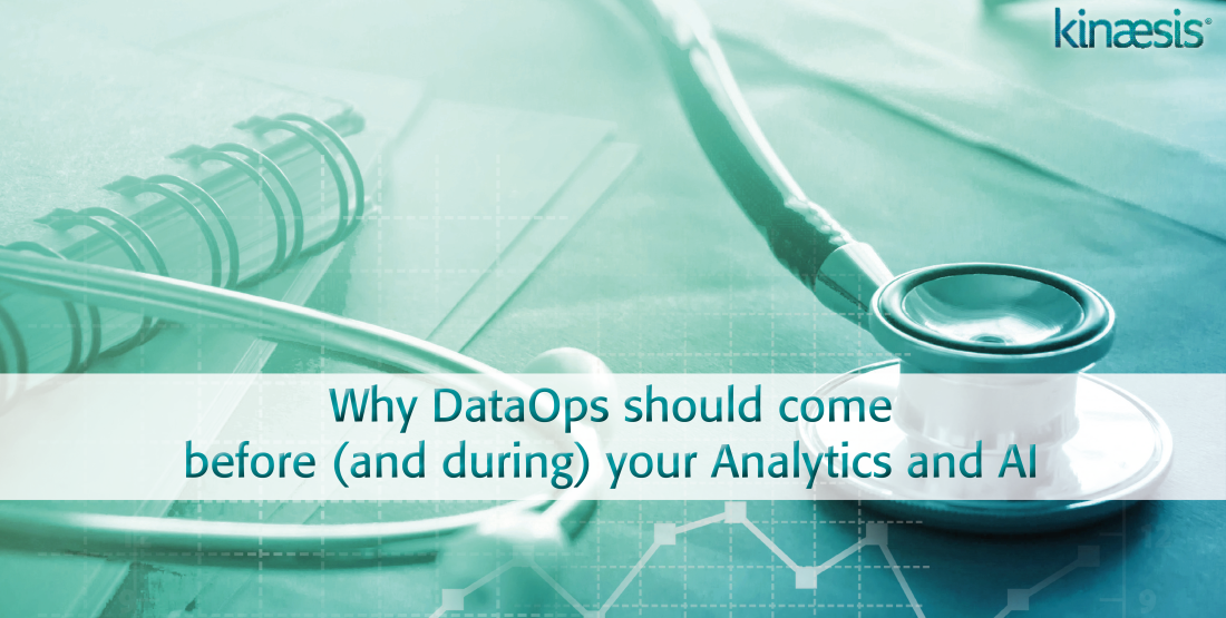 Why DataOps should come before (and during) your Analytics and AI