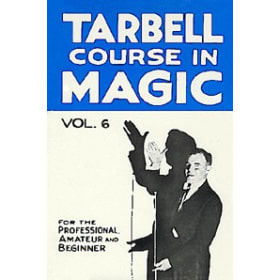 Book-Tarbell Course in Magic Volume 6