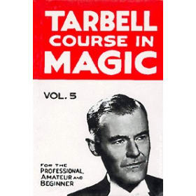 Tarbell Course in Magic Volume 5