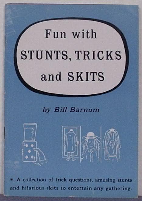 Fun with Stunts, Tricks, and Skits