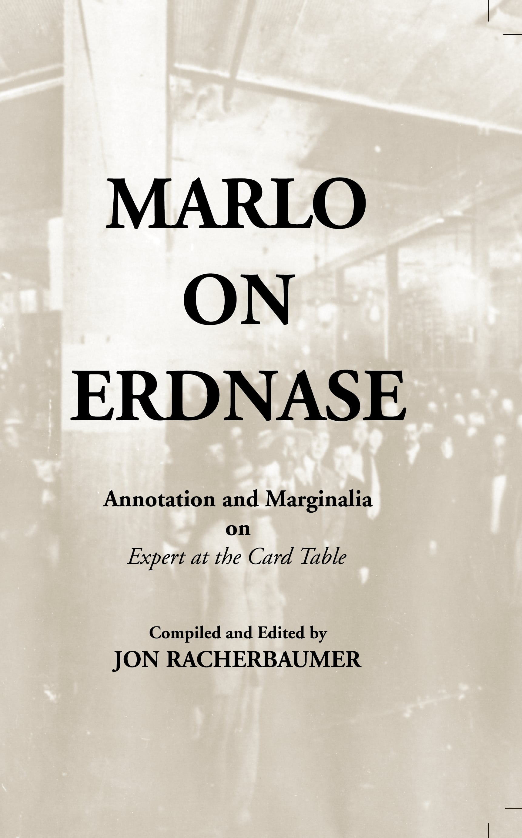 Marlo on Erdnase - Annotation and Marginalia on Expert at the Card Table