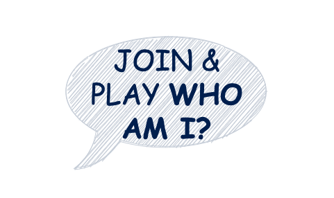 Join and play WHO AM I?