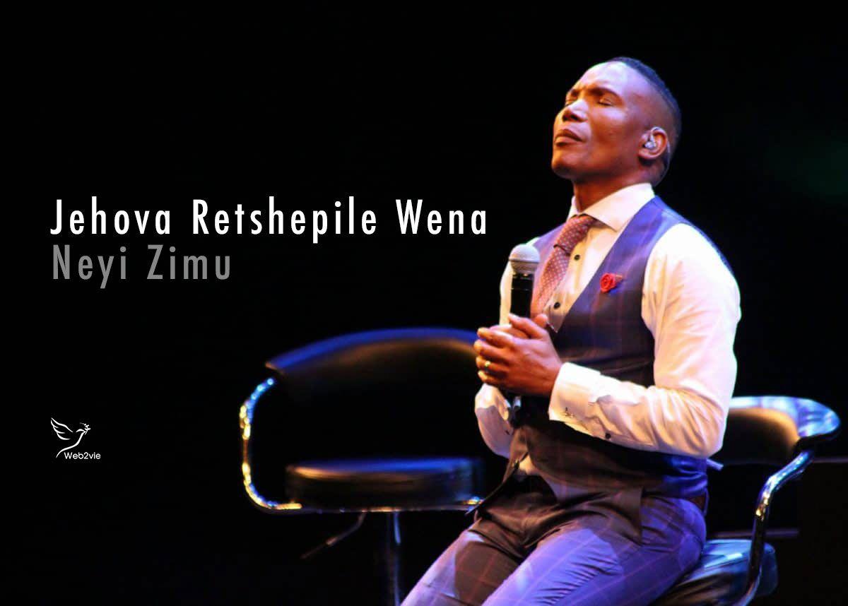 Jehovah Retshepile Wena - Neyi Zimu