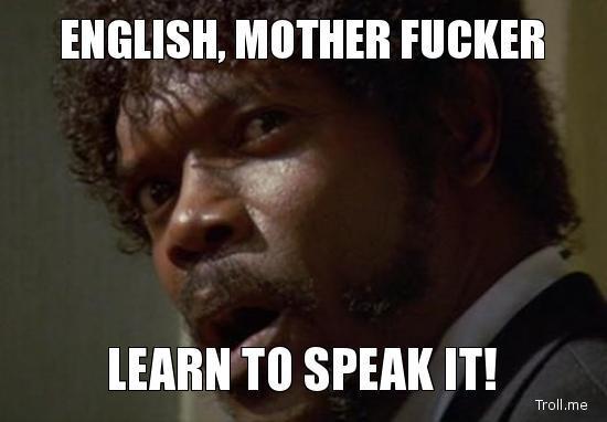English, MOFO!