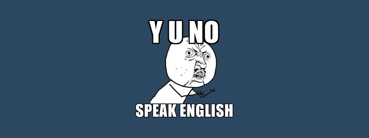 Não gosta do idioma inglês? Saia da Programação. Isto não é para você.