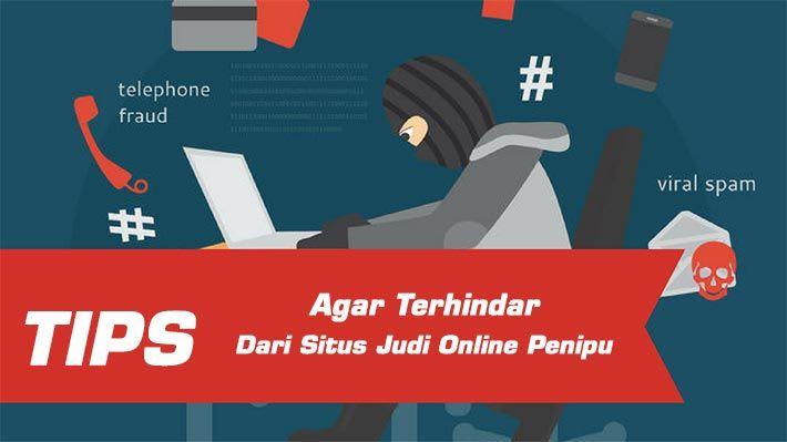 Tips Agar Terhindar dari Situs Judi Online Penipu