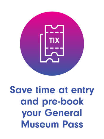 Save time and pre-book your General Museum Pass