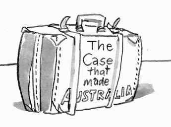 The case that made Australia. Credit: Bernard Caleo