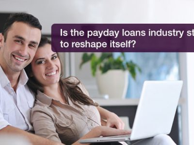 Payday loans industry thoughts. Is it reshaping itself?