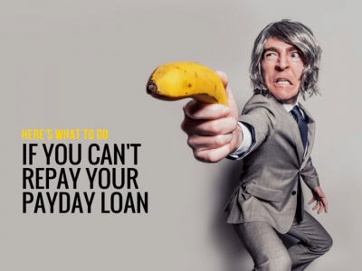 Can't repay your payday loan? Here is what to do