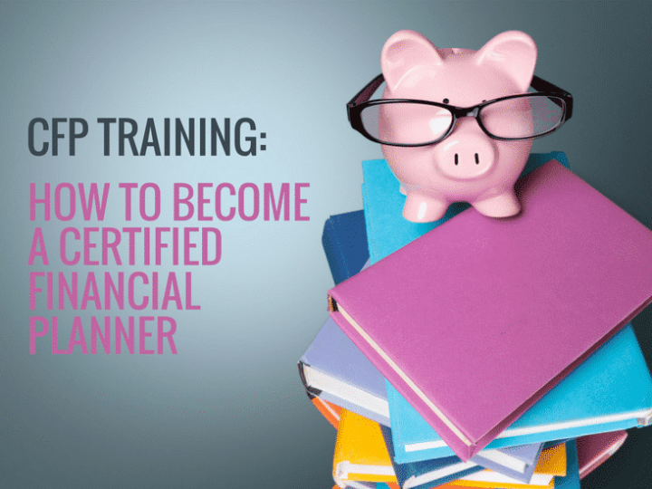 CFP training: How to become a certified financial planner