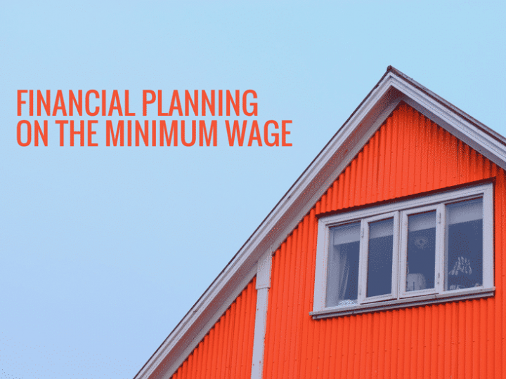Financial planning on the Minimum Wage