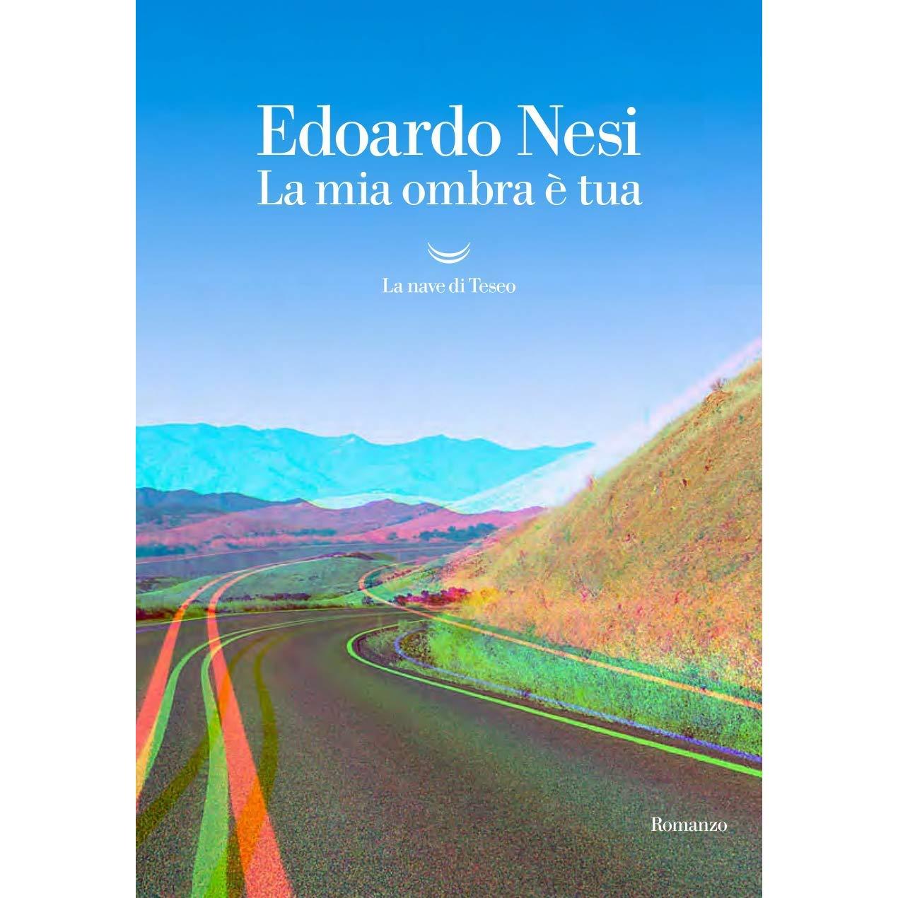 """Perché leggere """"La mia ombra è tua"""" di Edoardo Nesi"""
