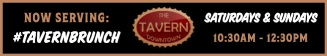 Brought to you by The Tavern Downtown - 201 Ann Uccello St
