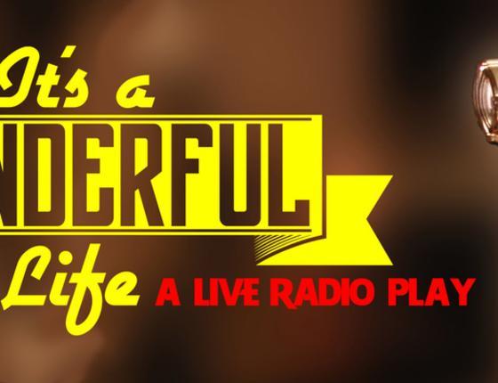 It's A Wonderful Life: A Live Radio Play by Joe Landry