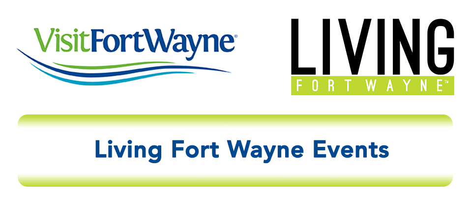 Living Fort Wayne Events Calendar
