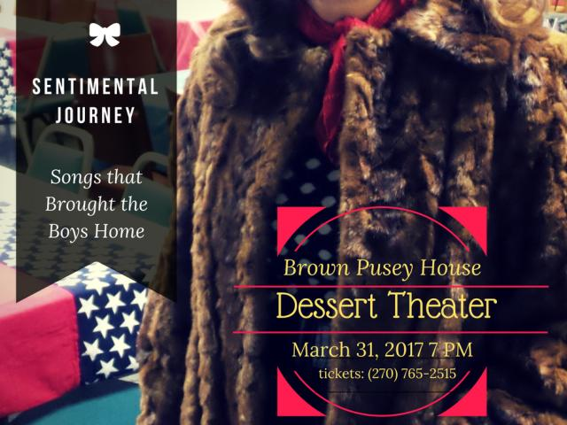 """Sentimental Journey: Songs that Brought the Boys Home,"" Brown Pusey House Dessert Theater"